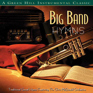 Big Band Hymns 1997 Chris McDonald