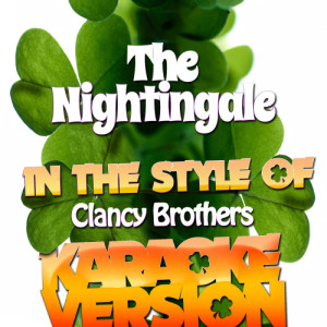 Karaoke - Ameritz的專輯The Nightingale (In the Style of the Clancy Brothers) [Karaoke Version] - Single