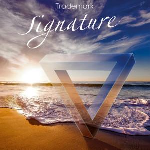 Trademark的專輯Signature