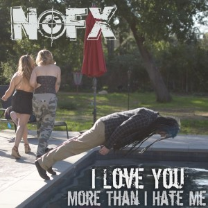 Album I Love You More Than I Hate Me from NOFX