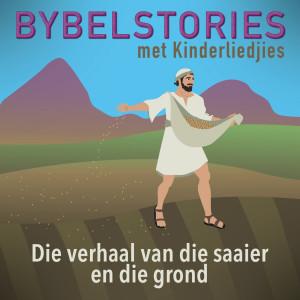 Album Die Verhaal Van Die Saaier En Die Grond from Bybelstories Met Kinderliedjies