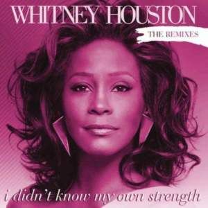Listen to I Didn't Know My Own Strength (Daddy's Groove Magic Island Club Mix) song with lyrics from Whitney Houston