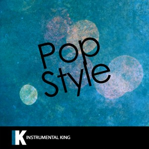 Instrumental King的專輯Pop Style (In the Style of Drake feat. The Throne) [Karaoke Version] - Single