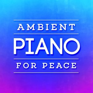 Album Ambient Piano for Peace from Perfect Piano