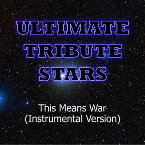 Ultimate Tribute Stars的專輯Nickelback - This Means War (Instrumental Version)