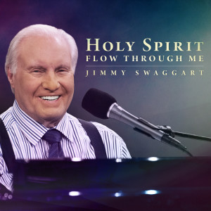 Album Holy Spirit Flow Through Me from Jimmy Swaggart