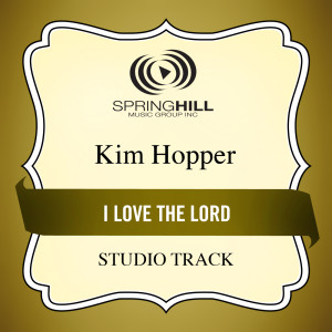 I Love The Lord 2006 Kim Hopper