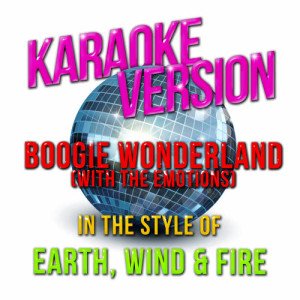 收聽Karaoke - Ameritz的Boogie Wonderland (with the Emotions) [In the Style of Earth, Wind & Fire] [Karaoke Version] (Karaoke Version)歌詞歌曲