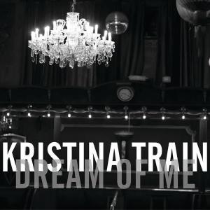 Dream Of Me EP 2012 Kristina Train