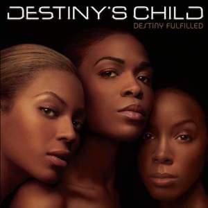 Destiny's Child的專輯Destiny Fulfilled