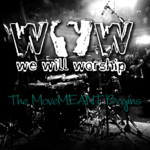 Album The MoveMEANT Begins from We Will Worship