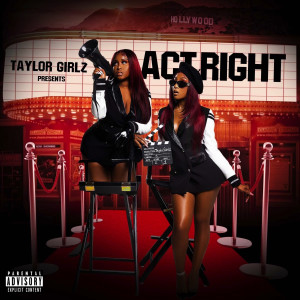 Album Act Right (Explicit) from Taylor Girlz
