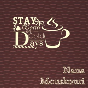 Album Stay Warm On Cold Days from Nana Mouskouri