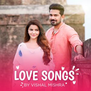 Album Love Songs by Vishal Mishra from Vishal Mishra