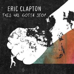 Eric Clapton的專輯This Has Gotta Stop