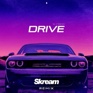 Album Drive (Skream Remix) from DJ Fresh