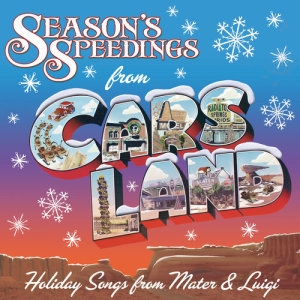 Album Season's Speedings from Cars Land: Holiday Songs from Mater & Luigi from Larry The Cable Guy