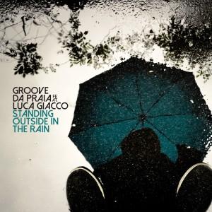 Album Standing Outside in the Rain from Groove Da Praia