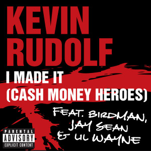 Album I Made It (Cash Money Heroes) from Kevin Rudolf