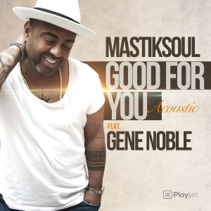 Album Good for You (Acoustic Mix) from Mastiksoul