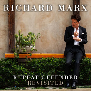 Richard Marx的專輯Repeat Offender Revisited