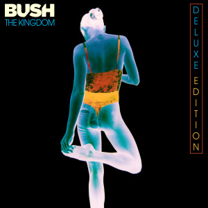 Album The Kingdom (Deluxe) from Bush