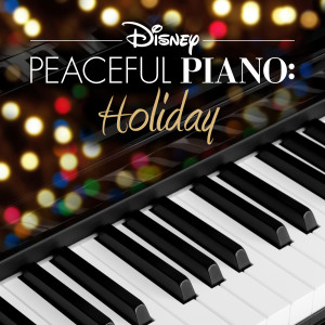 Album Disney Peaceful Piano: Holiday from Disney Peaceful Piano