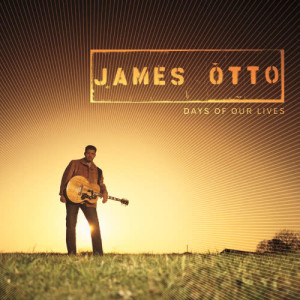 Album Days Of Our Lives from James Otto