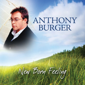 Album New Born Feeling from Anthony Burger