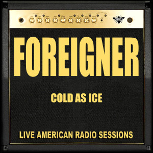 Foreigner的專輯Cold As Ice