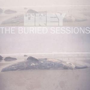 Skylar Grey的專輯The Buried Sessions of Skylar Grey