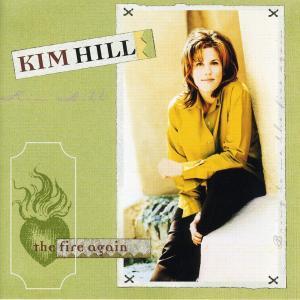 The Fire Again 1997 Kim Hill
