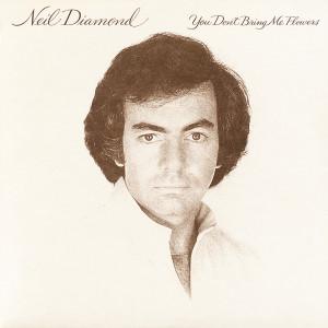 You Don't Bring Me Flowers 1978 Neil Diamond