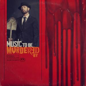 อัลบัม Music To Be Murdered By ศิลปิน Eminem
