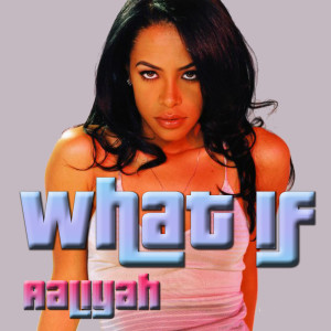 Album What If from Aaliyah