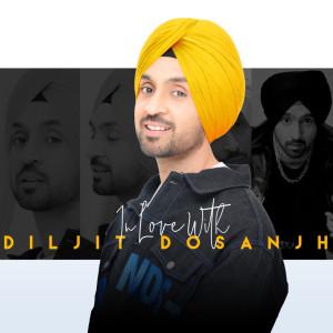 Album In Love With Diljit Dosanjh from Diljit Dosanjh