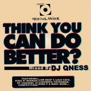 Album Channel O Think You Can Do Better from DJ Qness