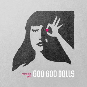 Album Miracle Pill (Deluxe) from The Goo Goo Dolls
