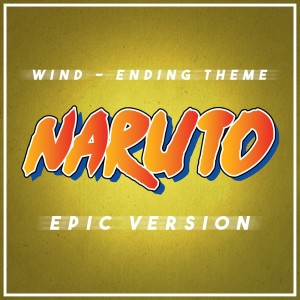 """Album Wind - End Credits Theme (From """"naruto"""") (Epic Version) from L'Orchestra Cinematique"""
