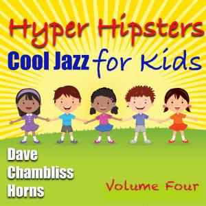 Album Hyper Hipsters Vol 4 from Dave Chambliss Horns