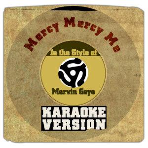 收聽Karaoke - Ameritz的Mercy Mercy Me (In the Style of Marvin Gaye) [Karaoke Version]歌詞歌曲
