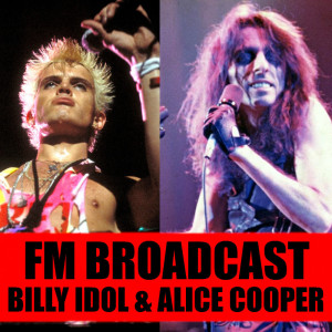 Album FM Broadcast Billy Idol & Alice Cooper from Billy Idol