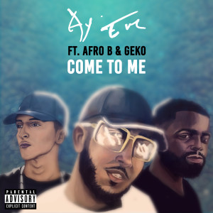 Album Come To Me (feat. Afro B) from Geko