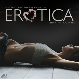 Album Erotica Vol.3 (Most Erotic Smooth Jazz and Chillout Tunes) from Various Artists