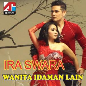 Wanita Idaman Lain dari Ira Swara