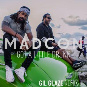Got a Little Drunk (Gil Glaze Remixes) dari Madcon