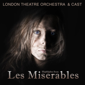 Album Highlights from Les Miserables from The London Theatre Orchestra & Cast