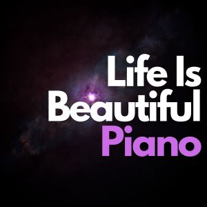 Album Life Is Beautiful Piano from Piano Love Songs
