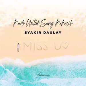 Kado Untuk Sang Kekasih (Ya Robbi Sholli) dari Syakir Daulay