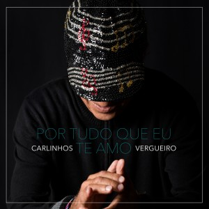 Album Por Tudo Que Eu Te Amo from Carlinhos Vergueiro